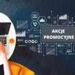 Akcje promocyjne- skuteczne realizacje eventowe